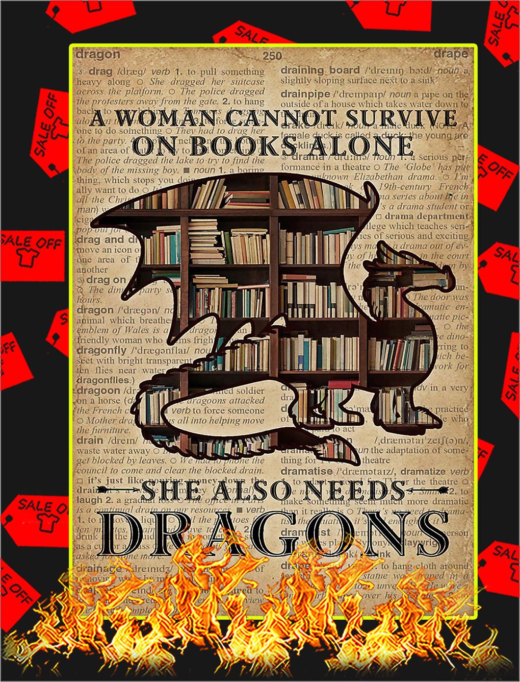 A woman cannot survive on books alone she also needs dragons poster - A3
