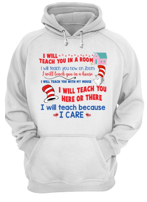 Dr Seuss I will teach you in a room I will teach you now on zoom Unisex Hoodie