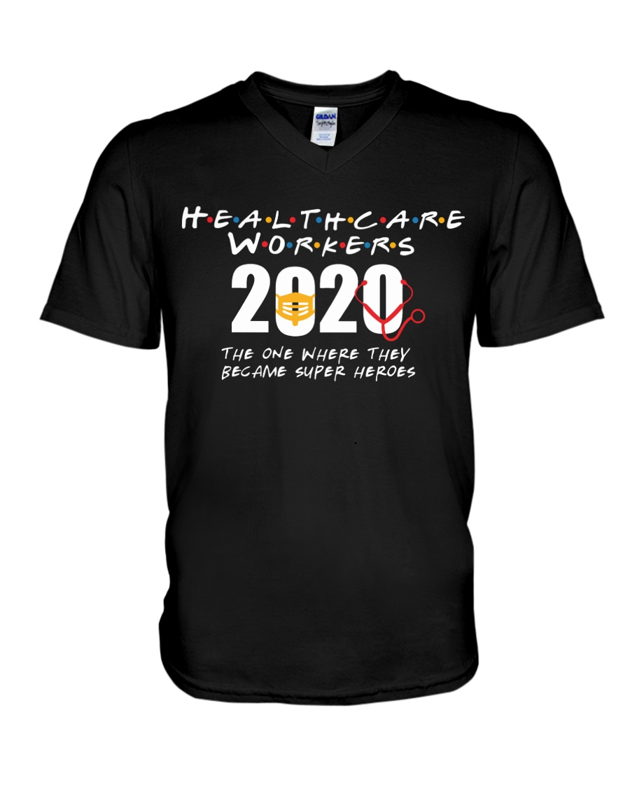 Health care workers 2020 the one where they became super heroes Unisex V-neck Tee