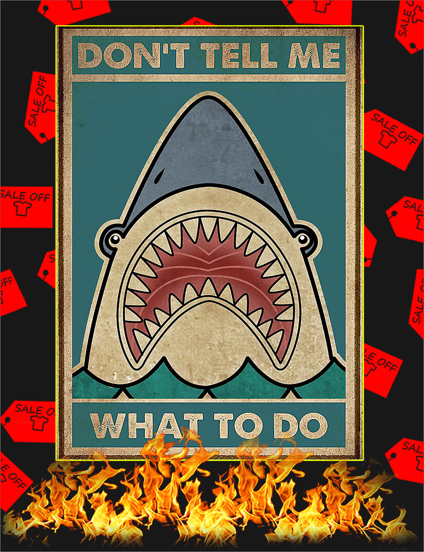 Shark Don't tell me what to do poster - A1