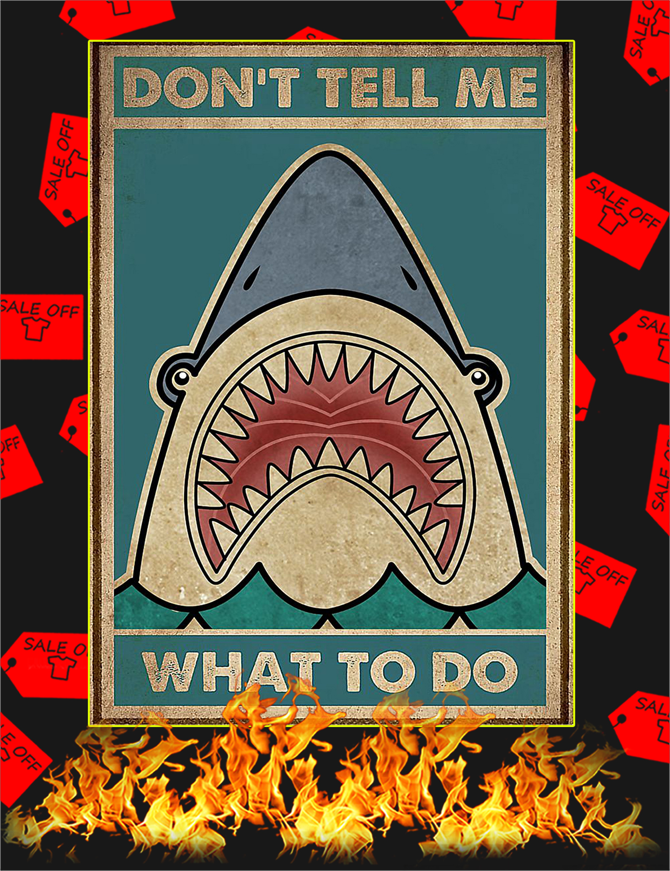 Shark Don't tell me what to do poster - A3