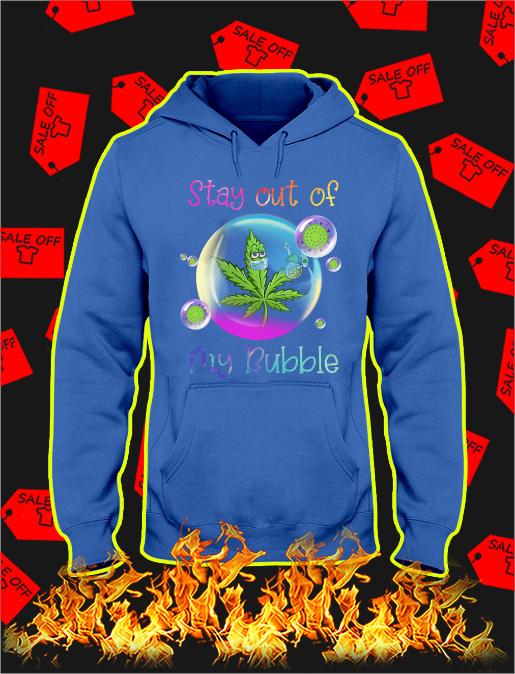 Weed stay out of my bubble hoodie