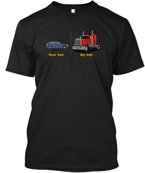 Your son my son trucker shirt