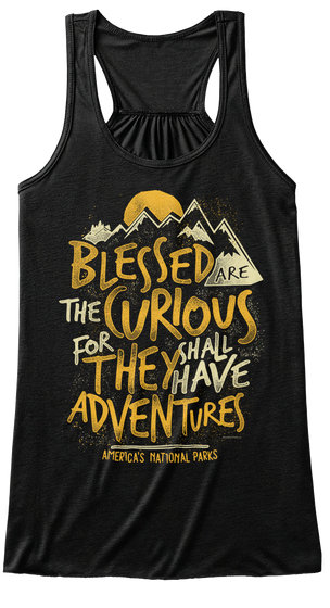America's national parks Blessed are the curious for they shall have adventures tank top