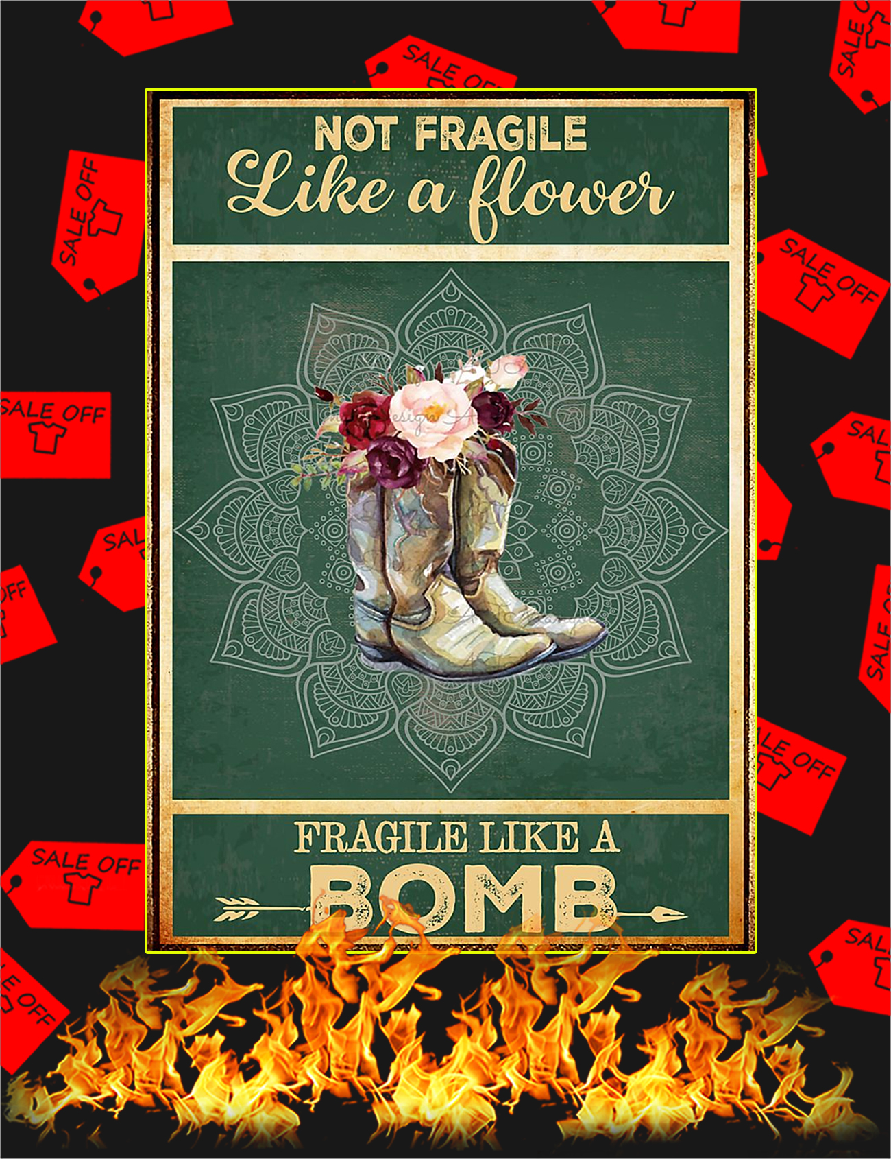 Boots not fragile like a flower fragile like a bomb poster