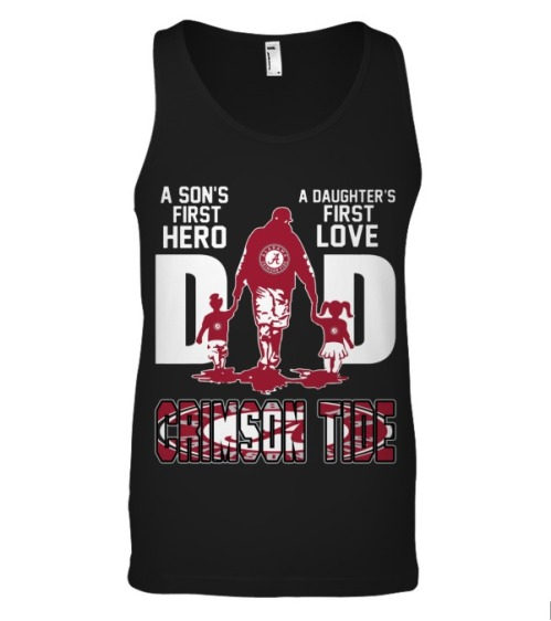 Crimson tide dad a son's first hero a daughter's first love tank top
