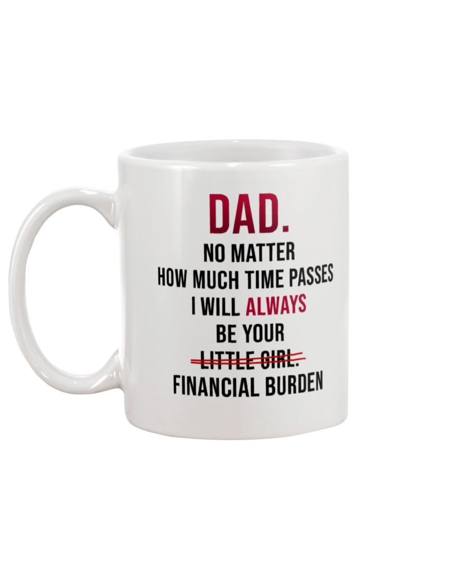 Dad no matter how much time passes mug