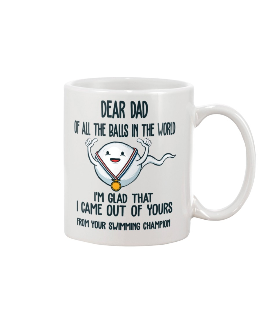 Dear dad of all the balls in the world I'm glad that from your swimming champion mug