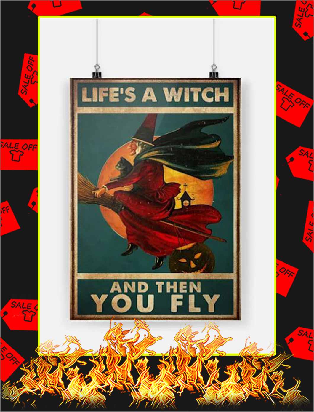 Life's a witch and then you fly poster - A4