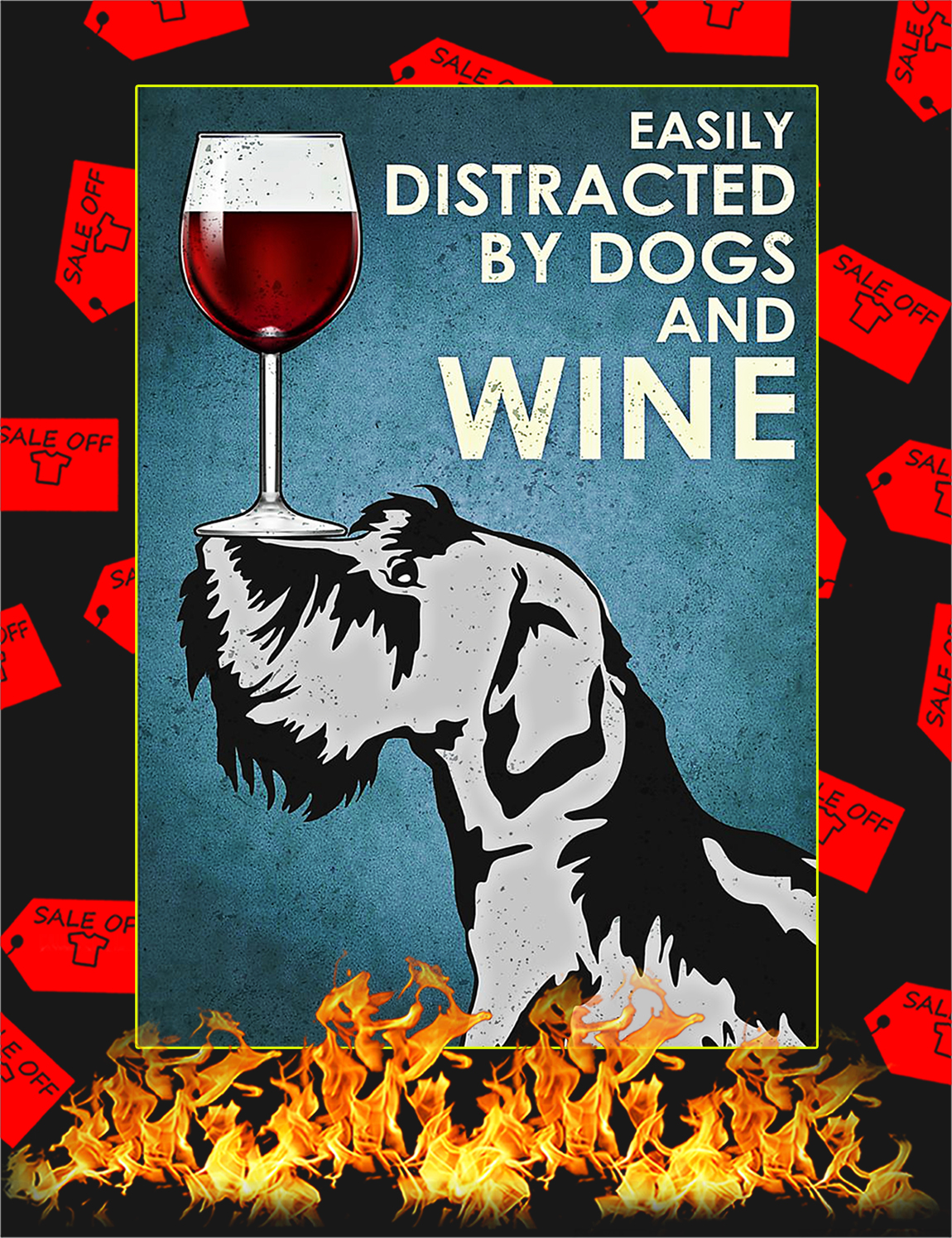 Miniature schnauzer Easily distracted by dogs and wine poster - A2