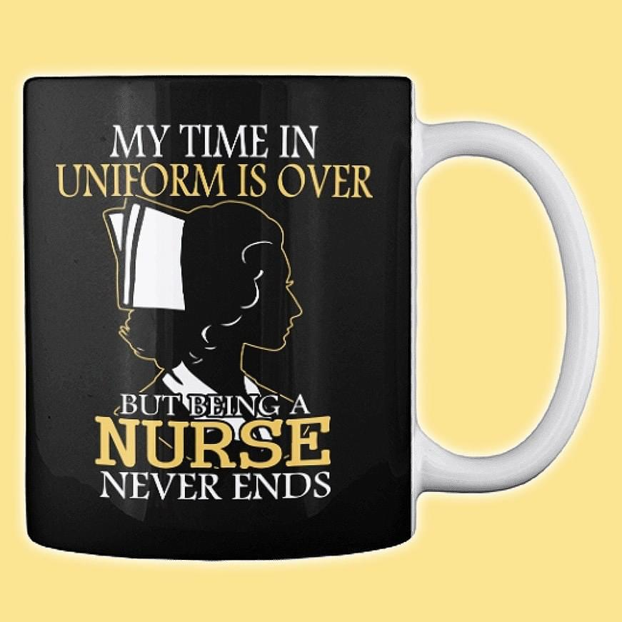 My time in uniform is over but being a nurse mug