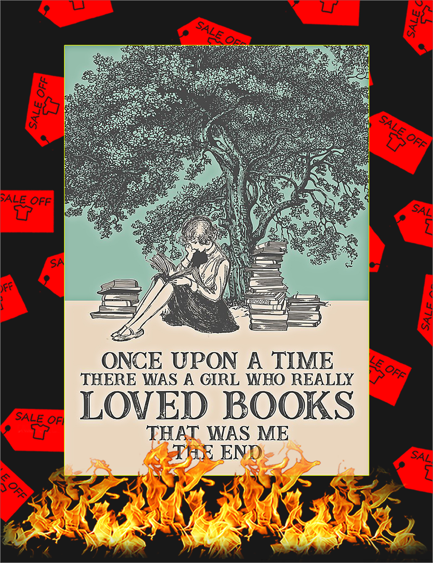 One upon a time there was a girl who really loved books that was me the end poster - A1