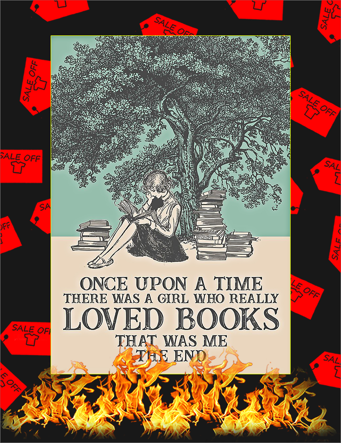 One upon a time there was a girl who really loved books that was me the end poster