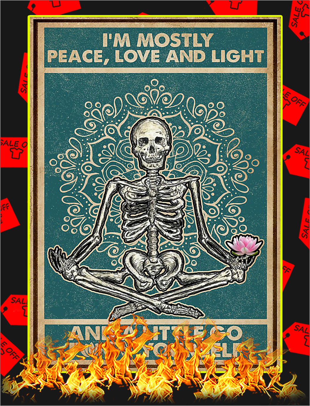 Skeleton I'm mostly peace love and light and a little go fuck yourself poster - A3