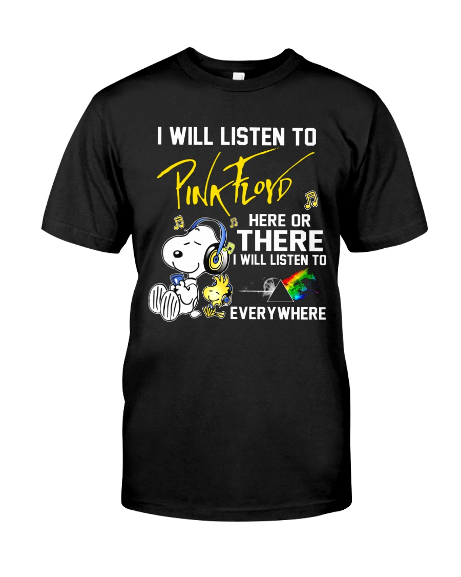 Snoopy I will listen to pink floyd here or there shirt