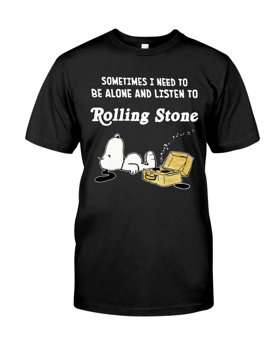 Snoopy sometimes I need to be alone and listen to rolling stone shirt