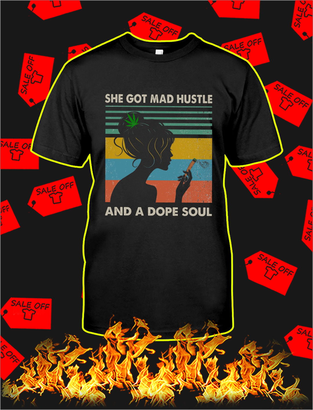 Weed She got mad hustle and a dope soul shirt