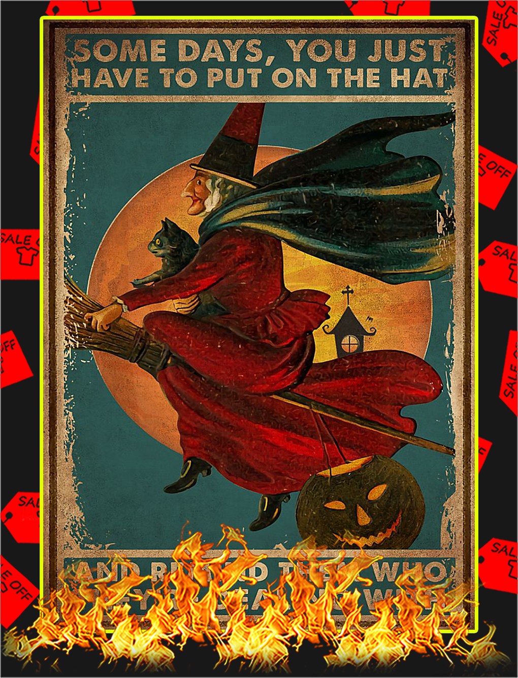 Witch Some days you just have to put on the hat poster - A3