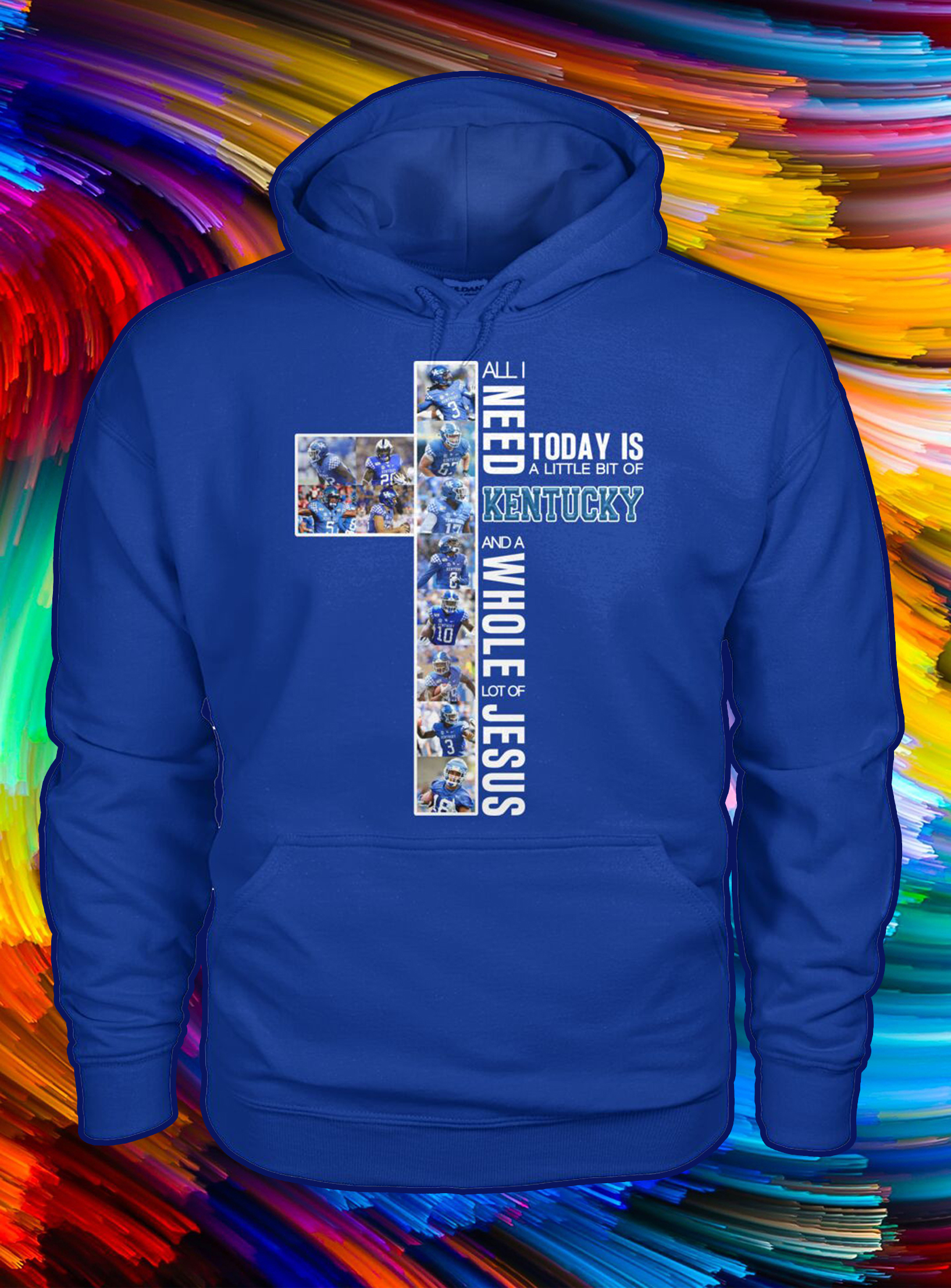 All i need today is a little bit of kentucky and a whole lot of jesus hoodie
