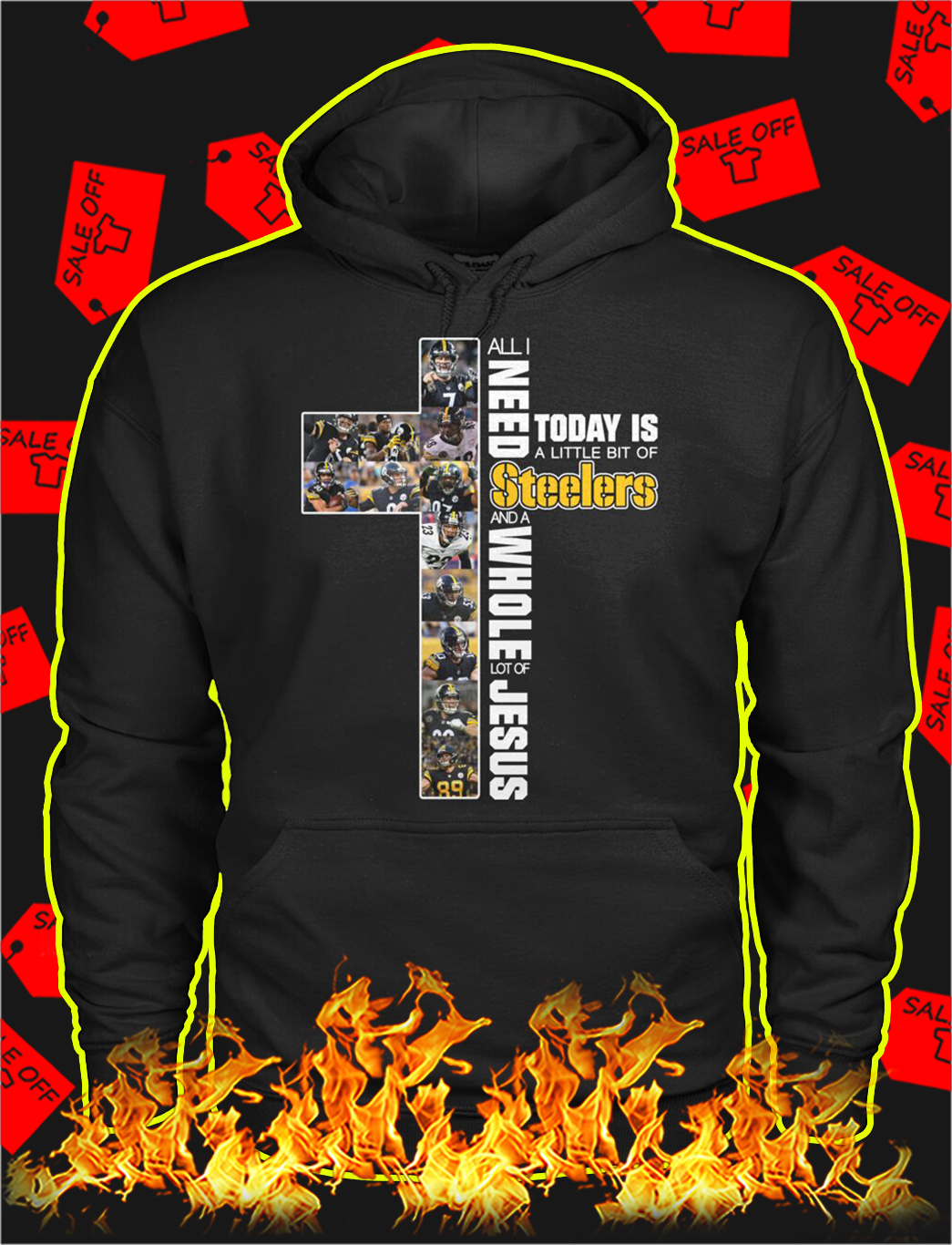 All i need today is a little bit of steelers jesus hoodie