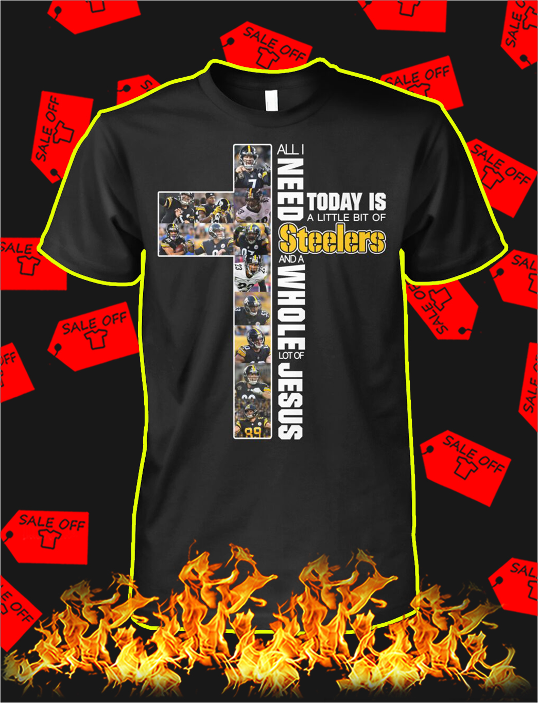 All i need today is a little bit of steelers jesus shirt