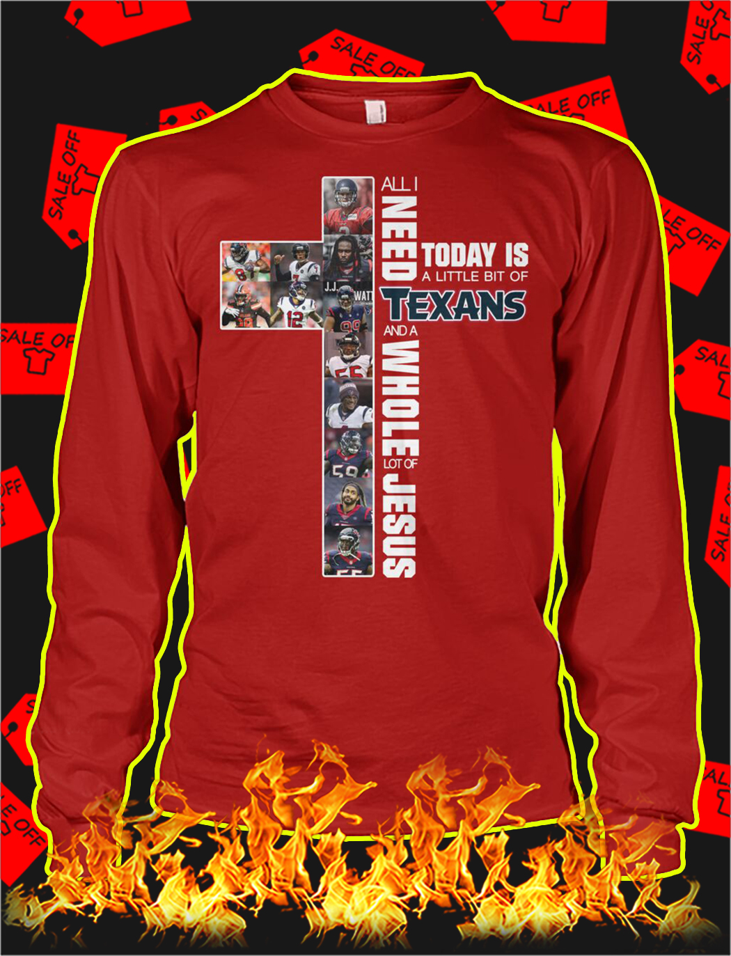 All i need today is a little bit of texans jesus longsleeve tee