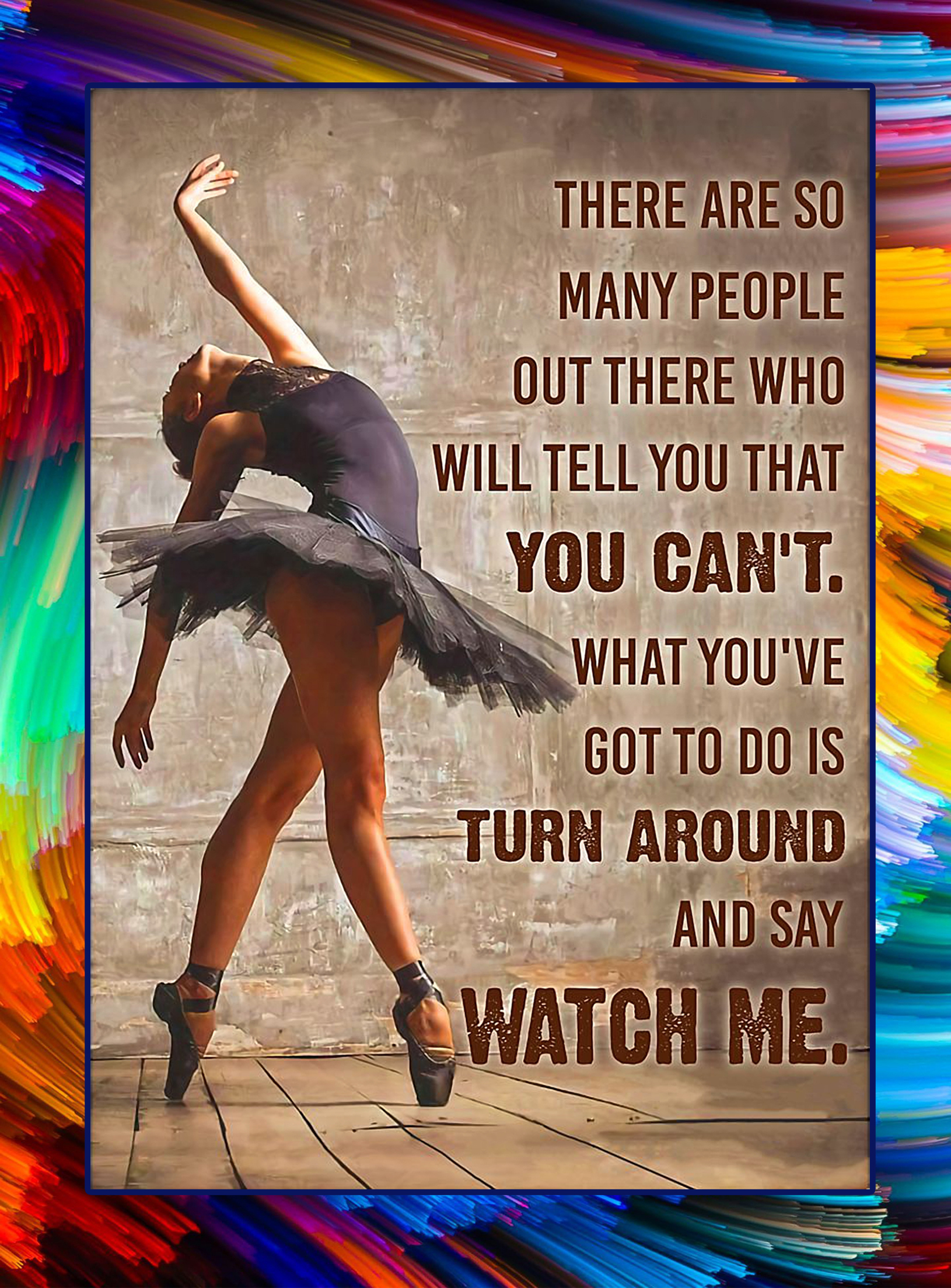 Ballet dancer there are so many people out there poster - A1