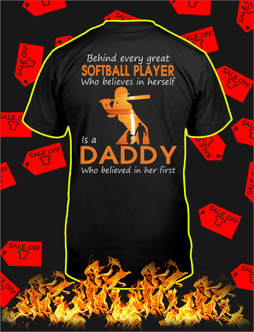 Behind every great softball player who believes in herself is a daddy shirt