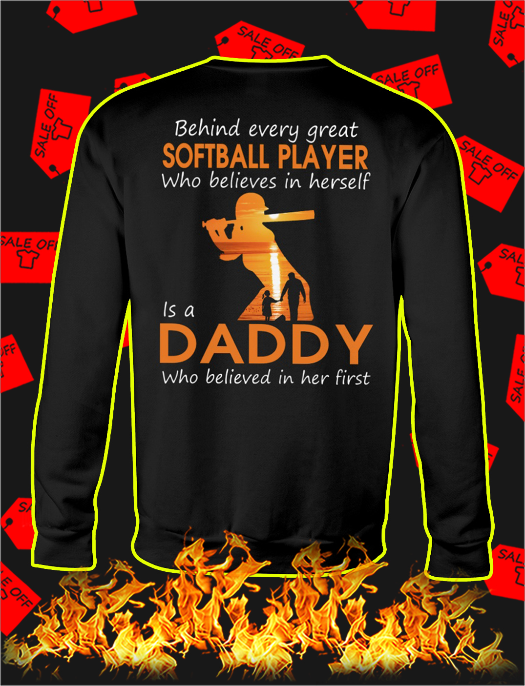 Behind every great softball player who believes in herself is a daddy sweatshirt