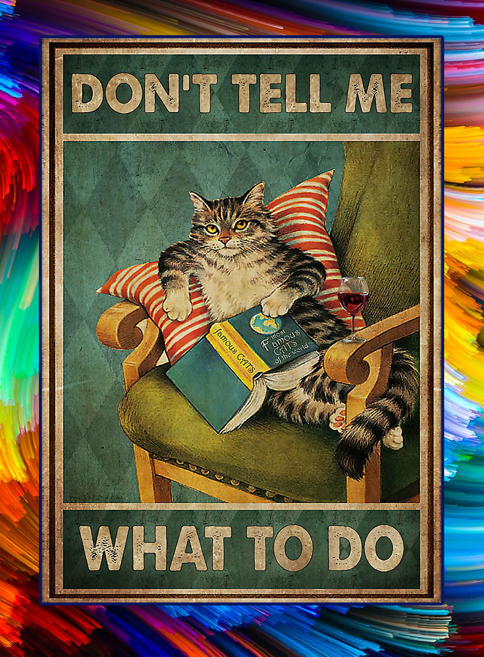 Cat don't tell me what to do poster - A3