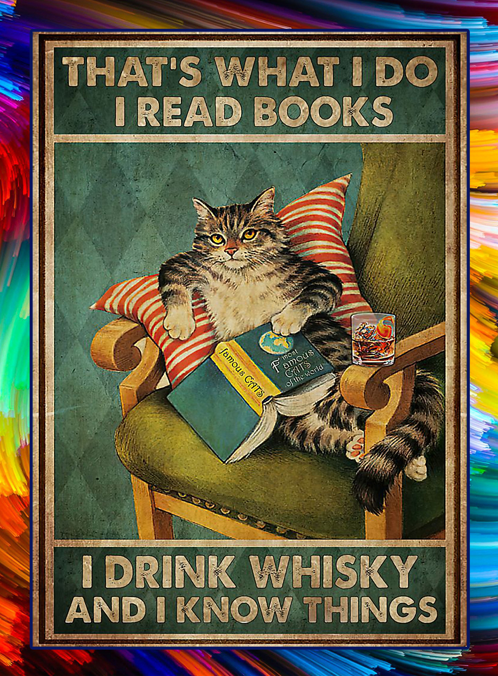 Cat that's what I do I read books I drink whisky and I know things poster - A3
