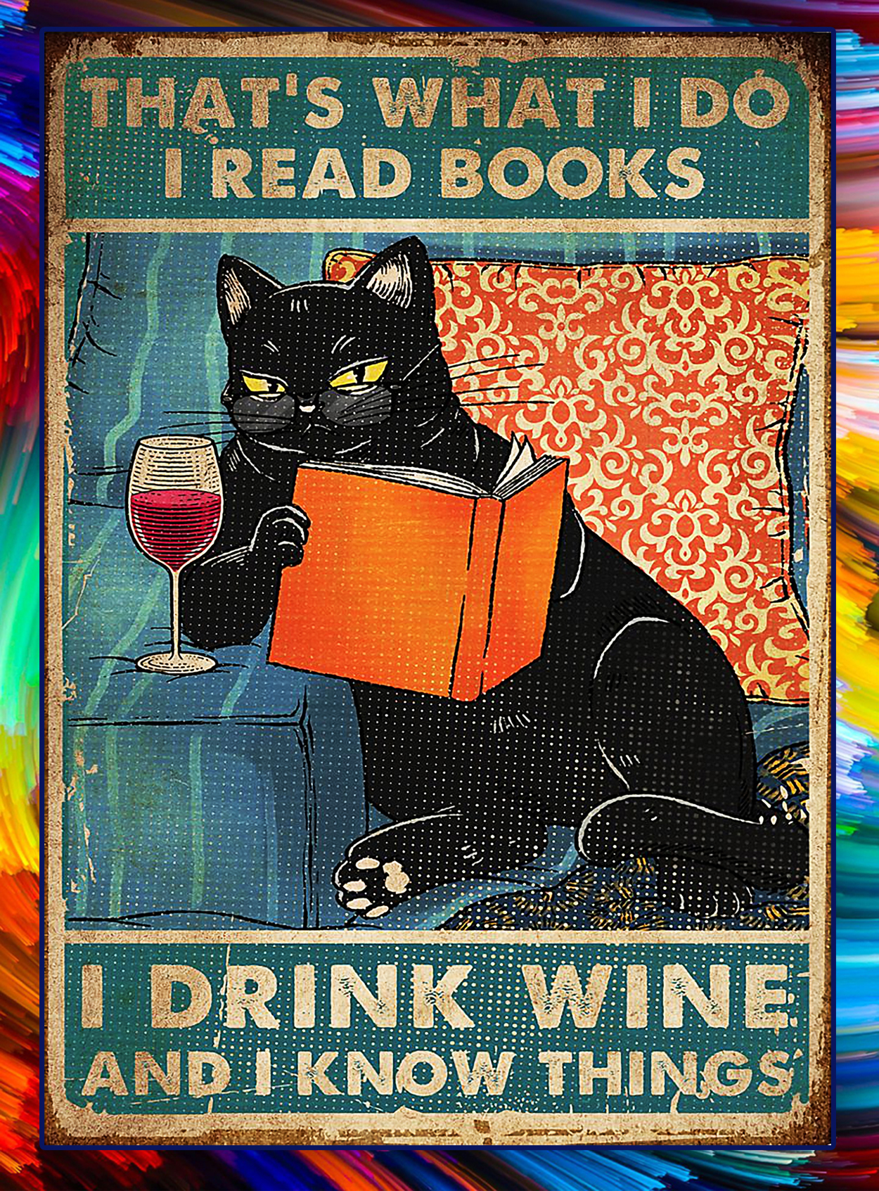 Cat that's what I do I read books I drink wine and I know things poster - A2