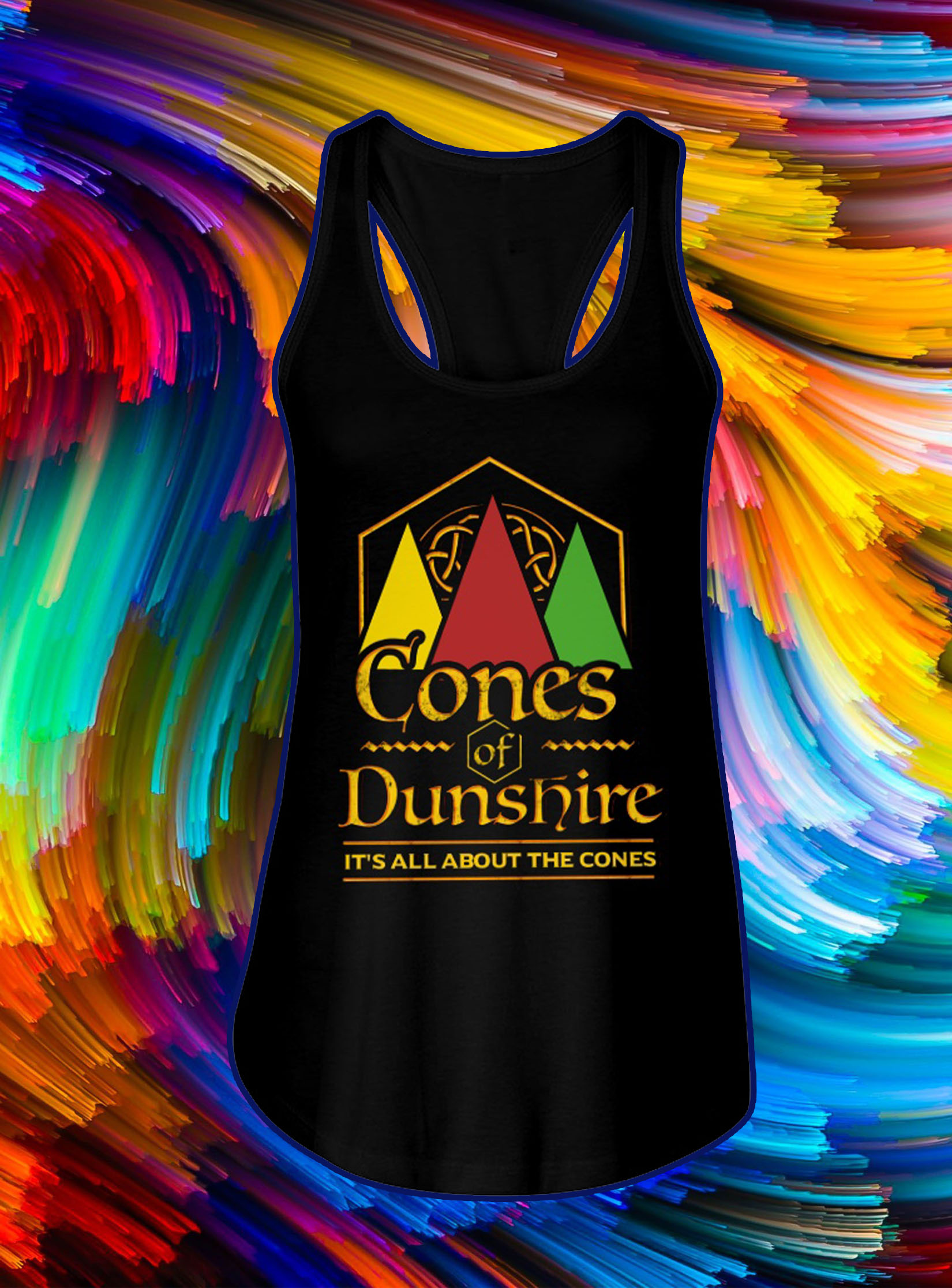 Cones of dunshire it's all about the cones tank top