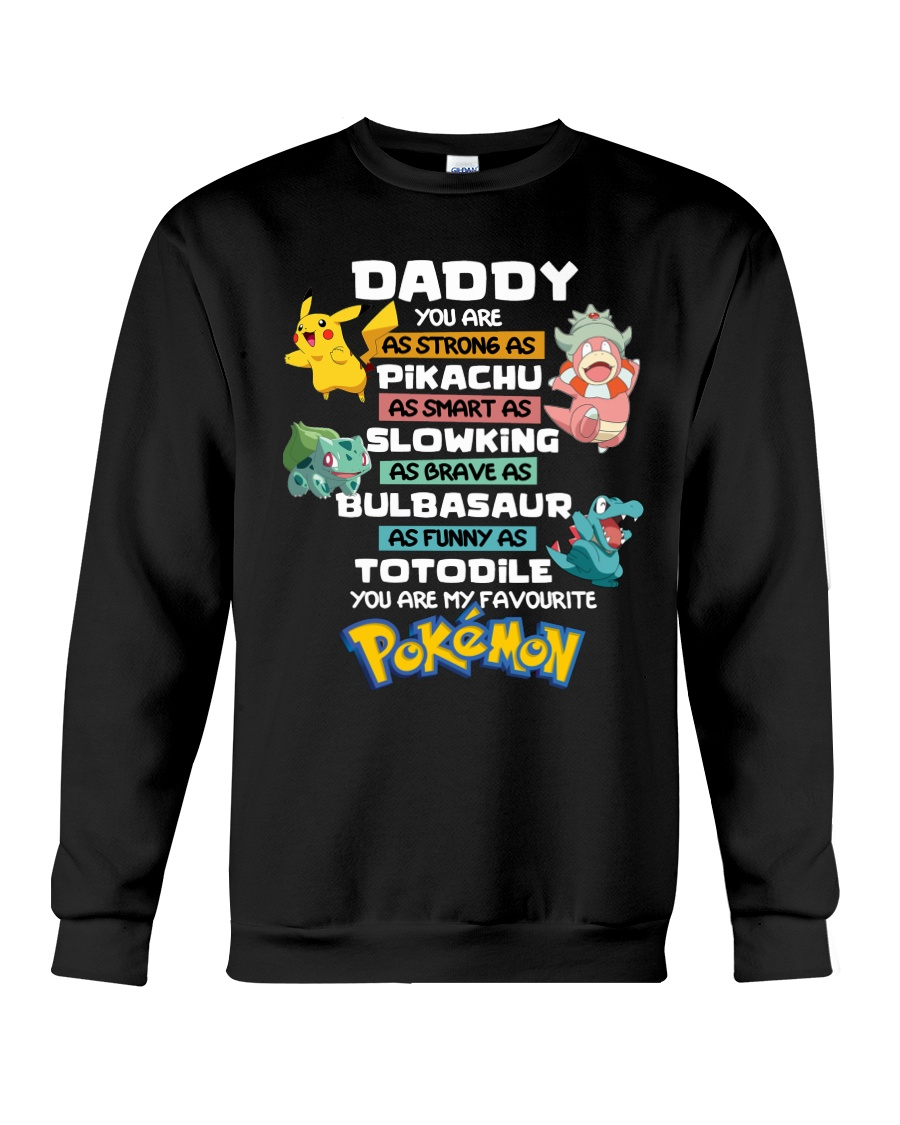 Daddy you are as strong as pikachu as smart as slowking