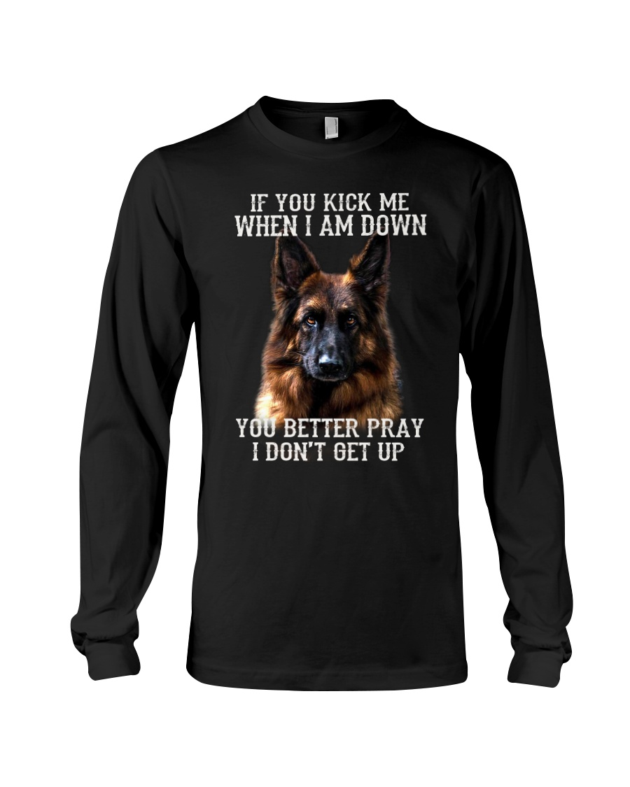 Dog k9 If you kick me when i am down you better pray I don't get up