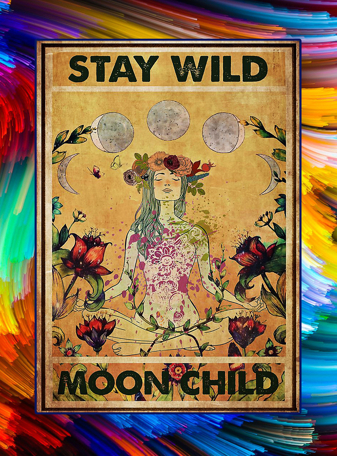 Hippie yoga stay wild moon child poster - A3