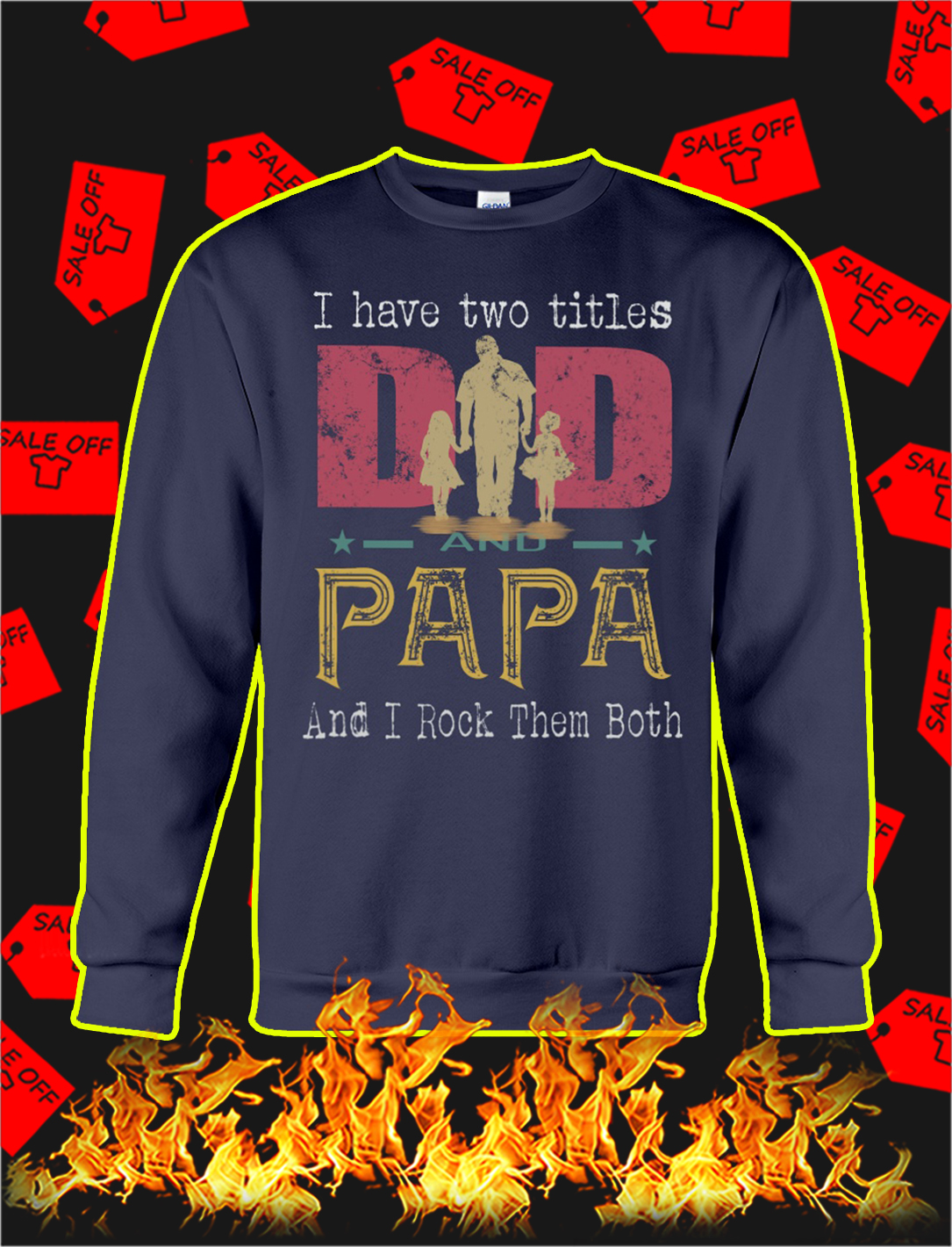 I have to titles dad and papa and i rock them both sweatshirt