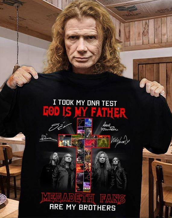 I took dna test god is my father megadeth fans are my brothers shirt