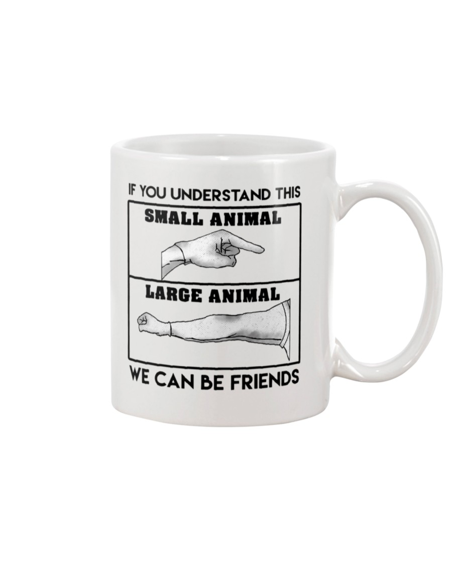 If you understand this we can be friends small animal large animal mug