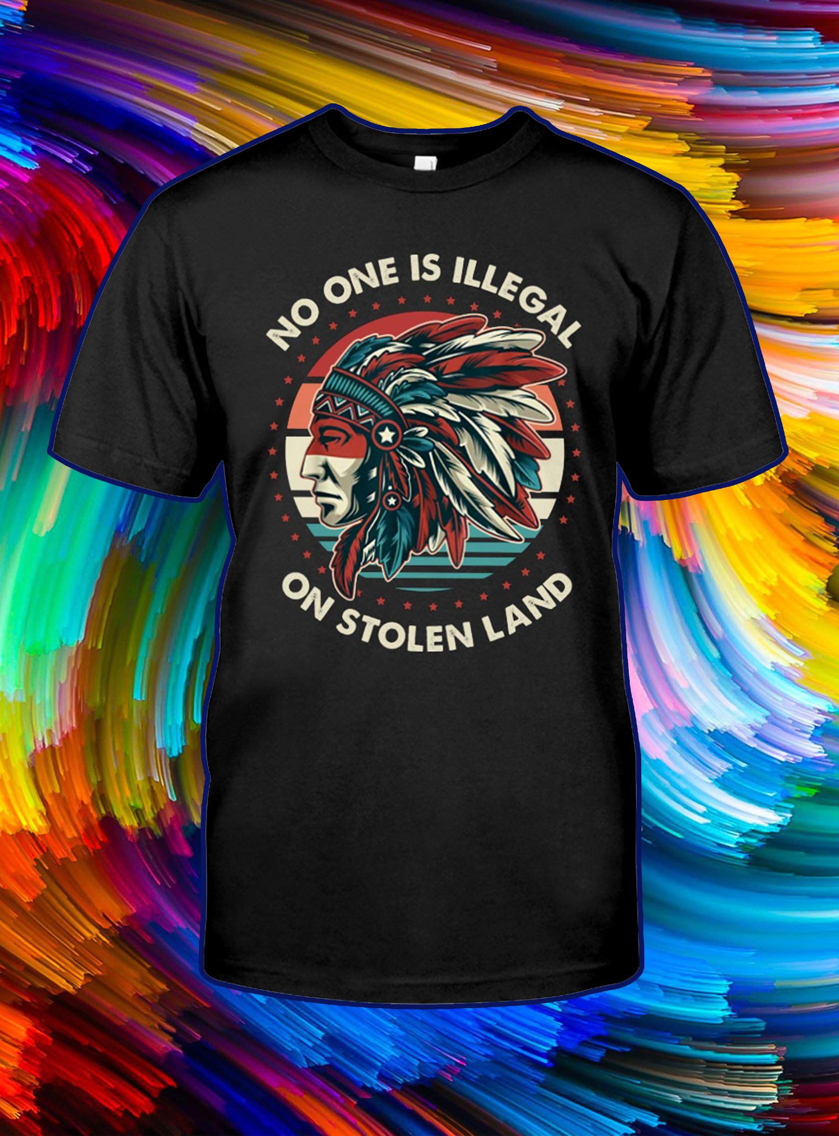 Native No one is illegal on stolen land vintage shirt