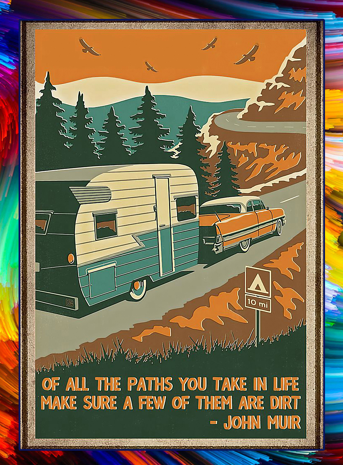 Of all the paths you take in life john muir poster