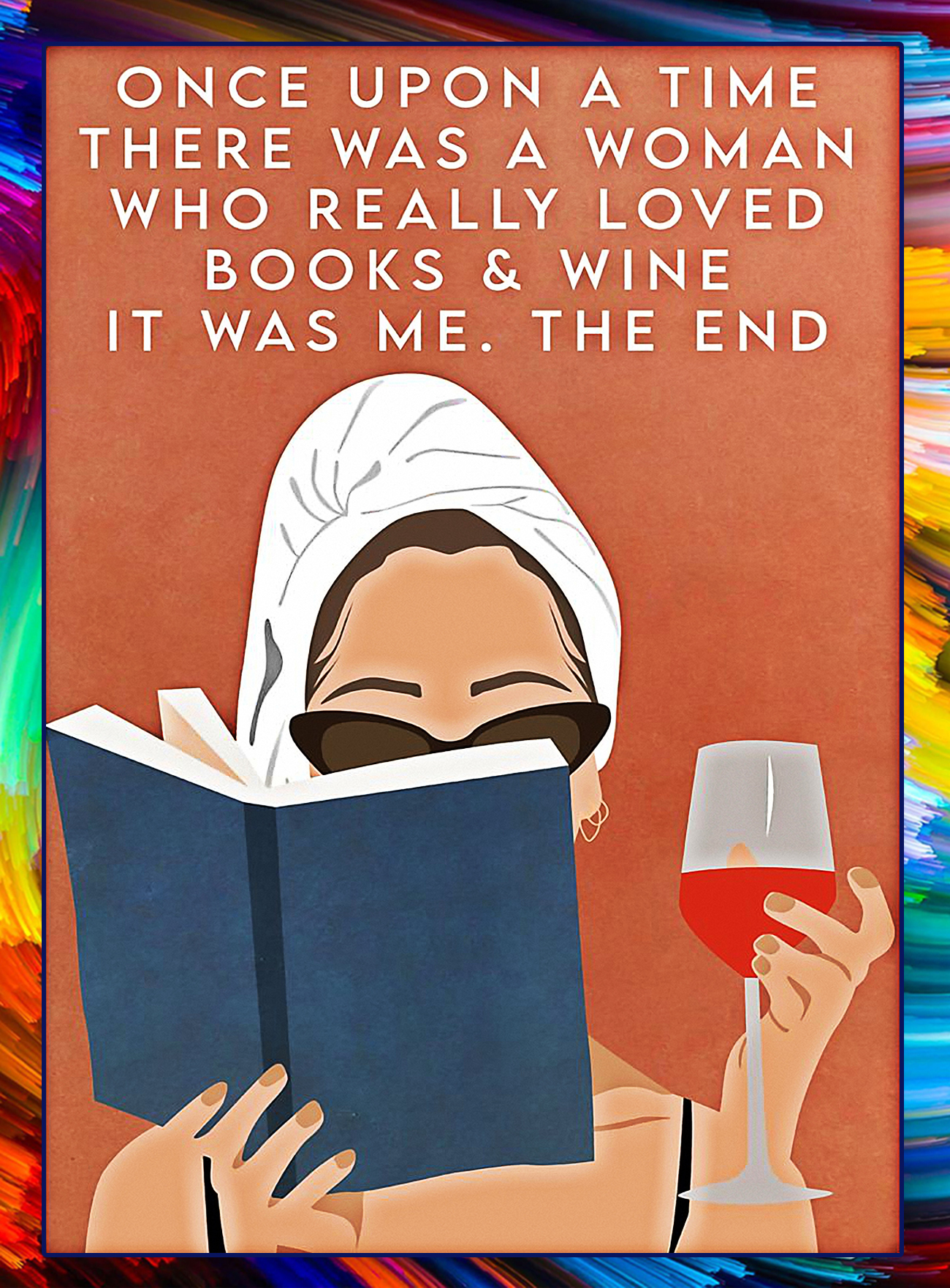 Once upon a time there was a woman who really loved books and wine poster