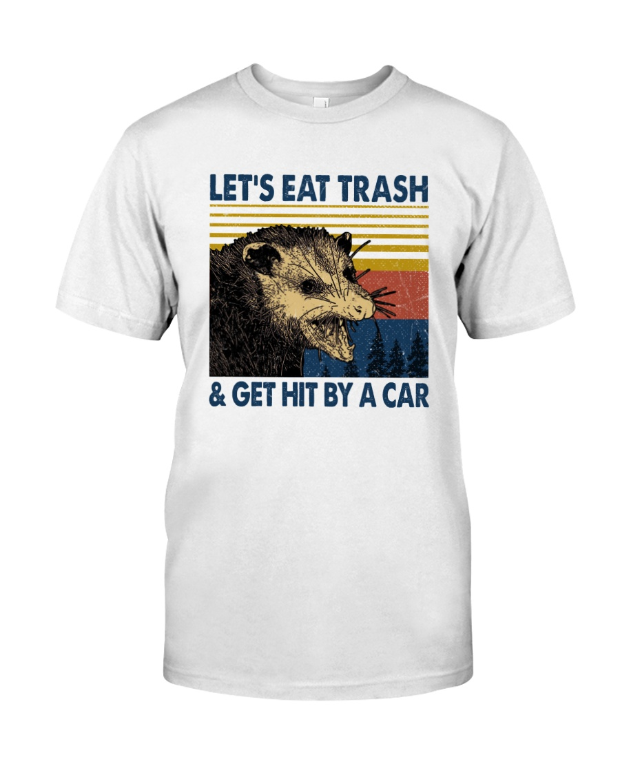 Opossum Let's eat trash and get hit by a car shirt