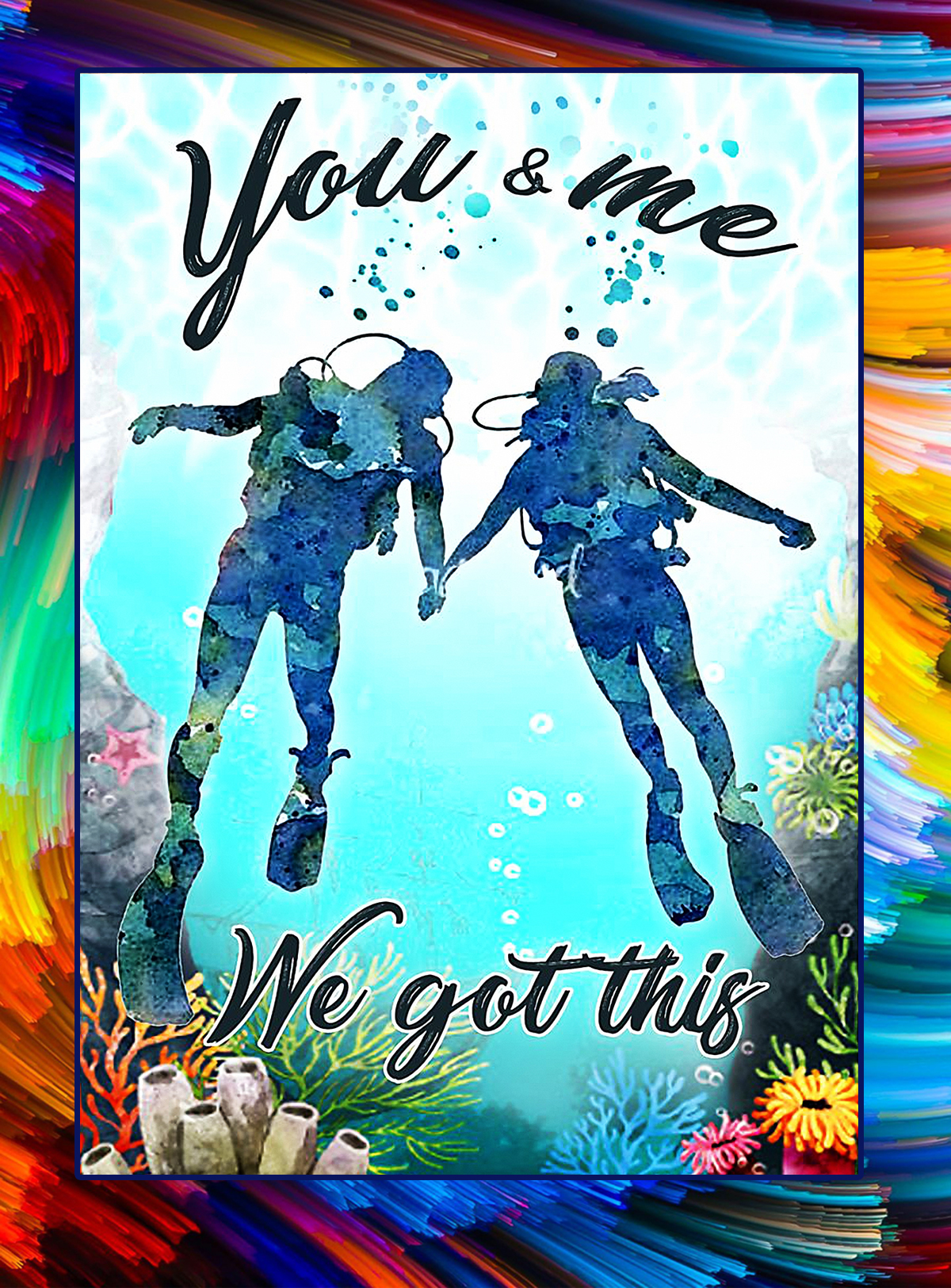 Scuba you and me we got this poster