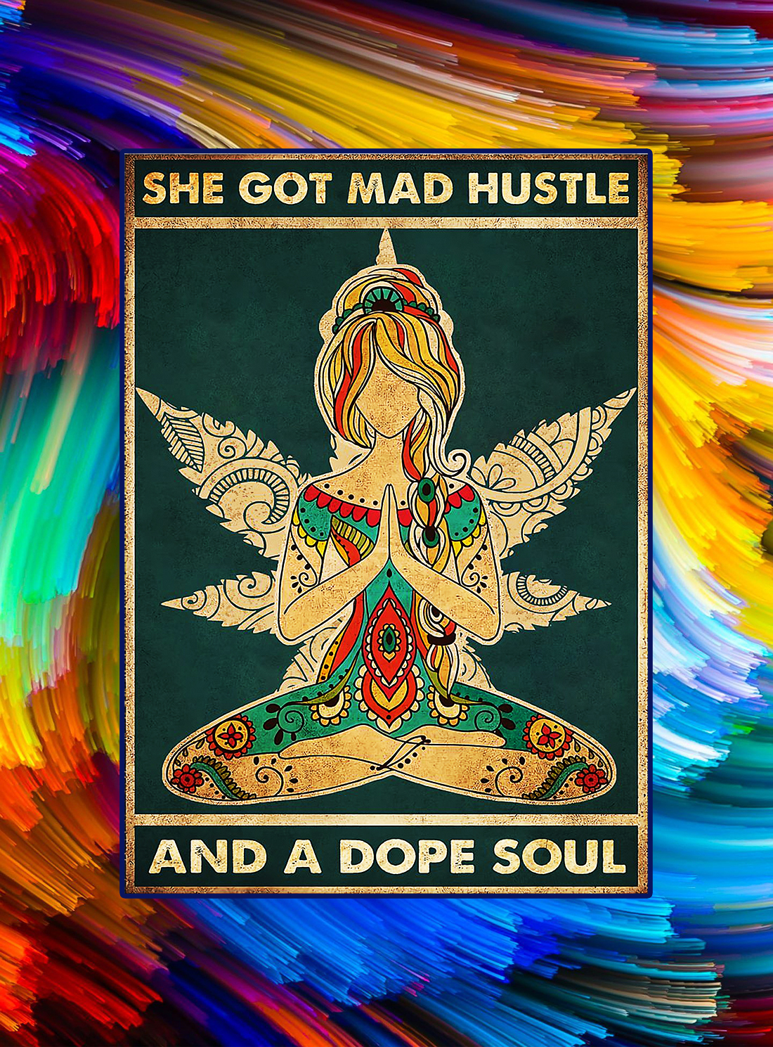 She got mad hustle and a dope soul poster - A4