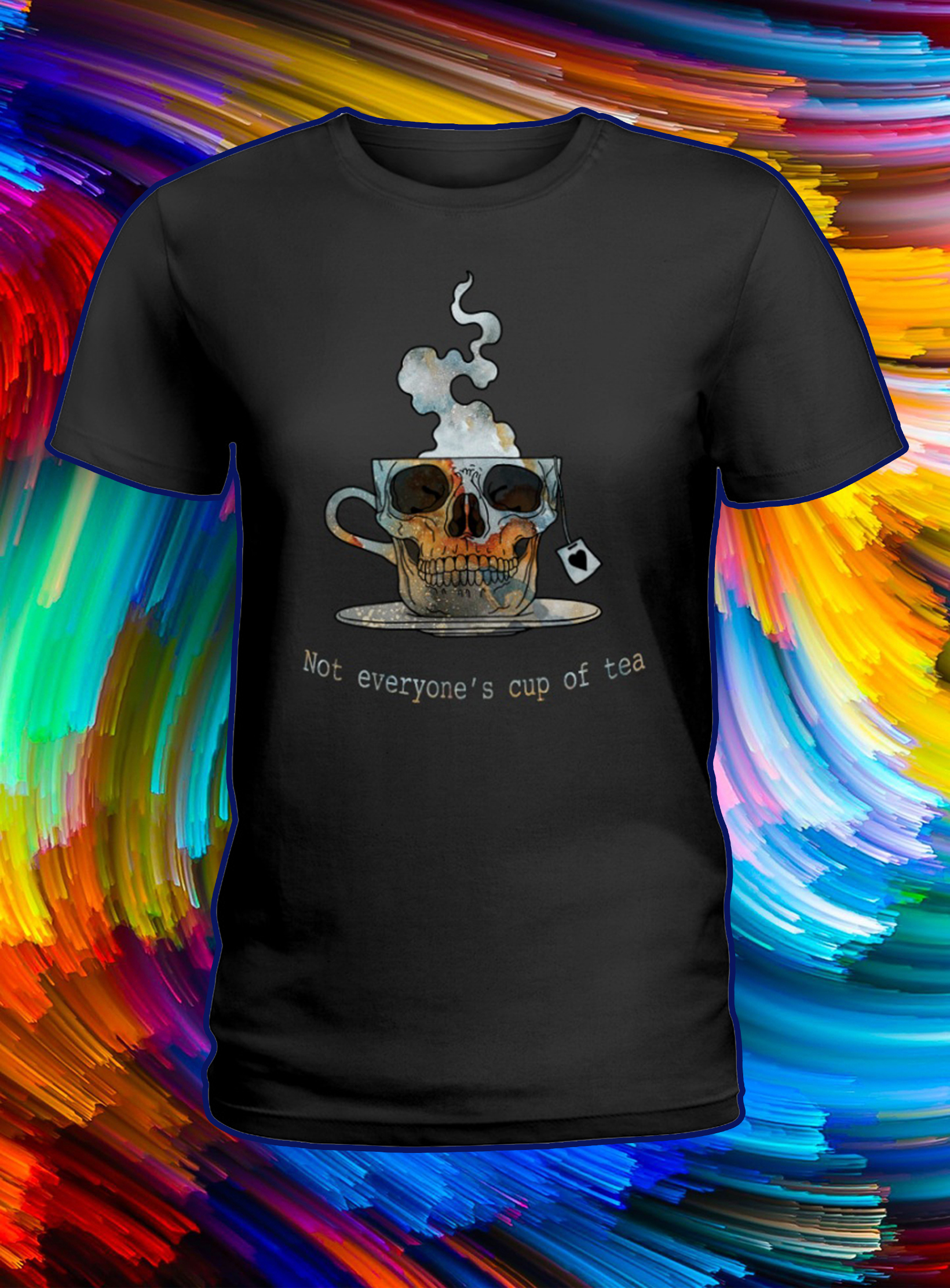Skull not everyone's cup of tea lady shirt