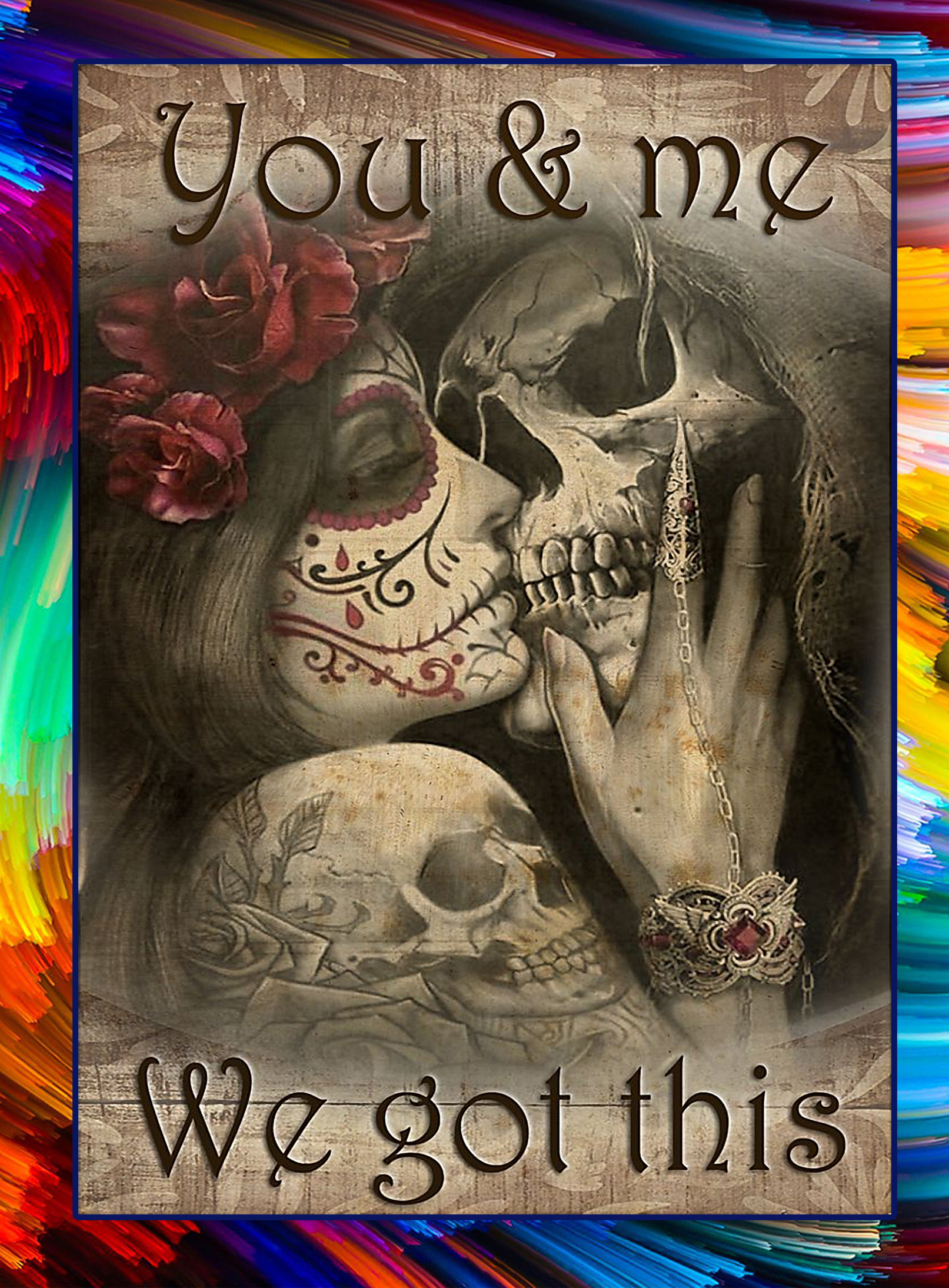 Skull you and me we got this poster - A2