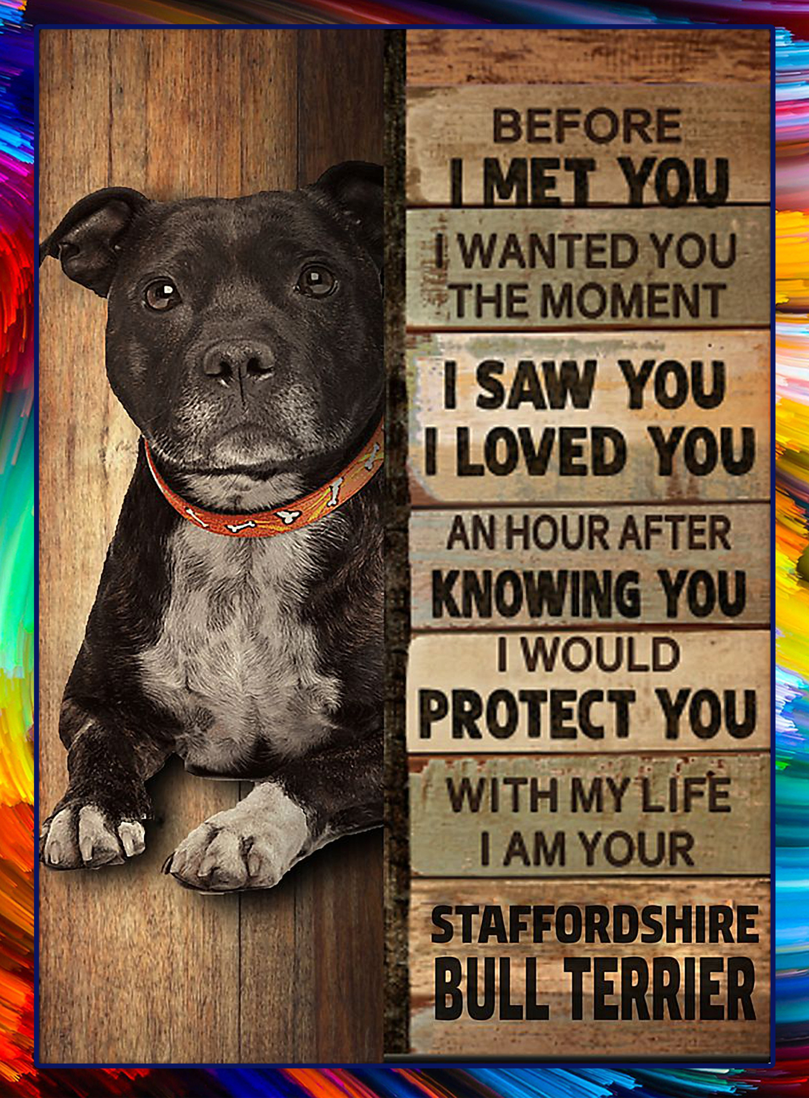 Staffordshire bull terrier before I met you poster - A2