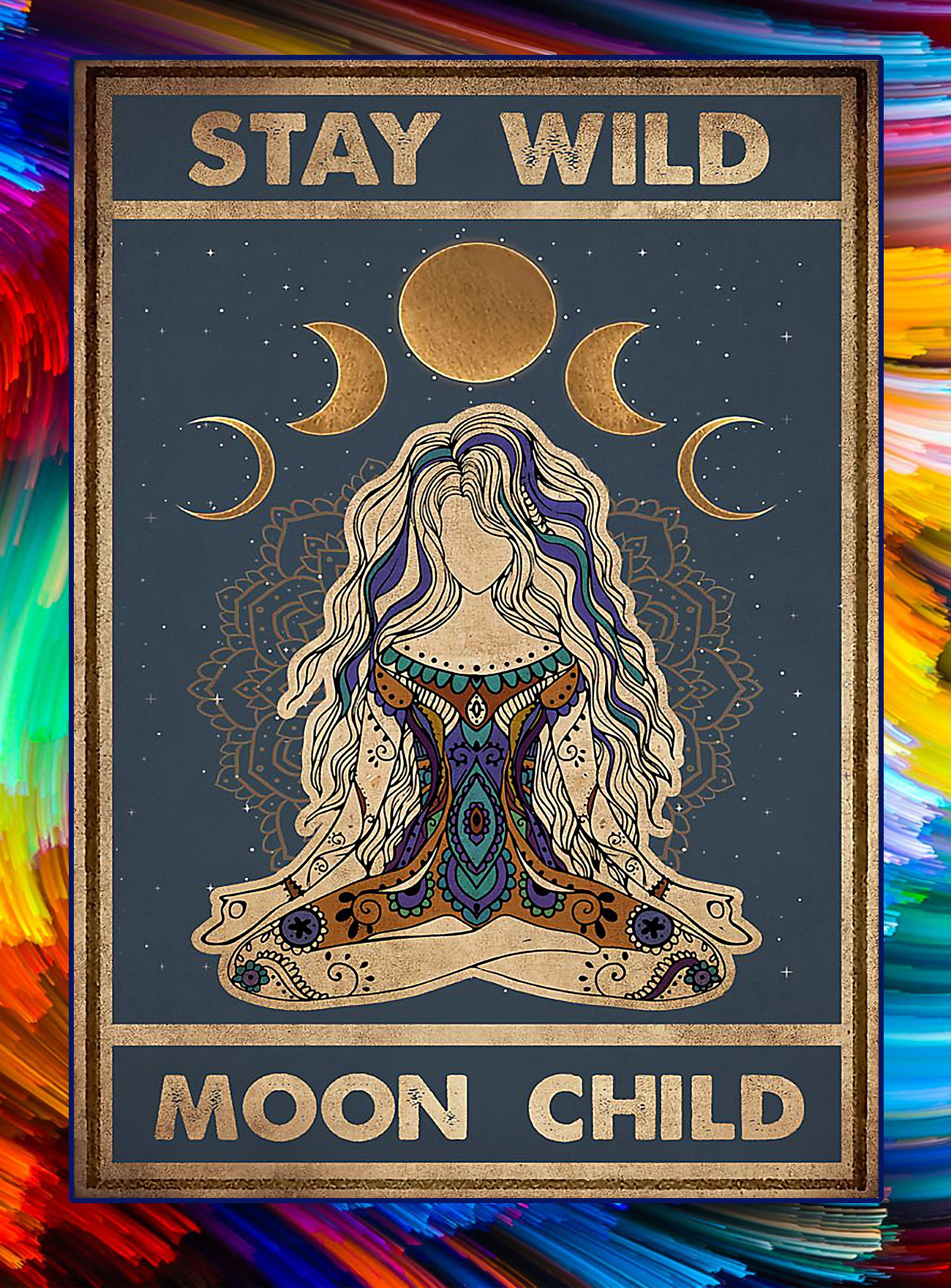 Stay wild moon child poster