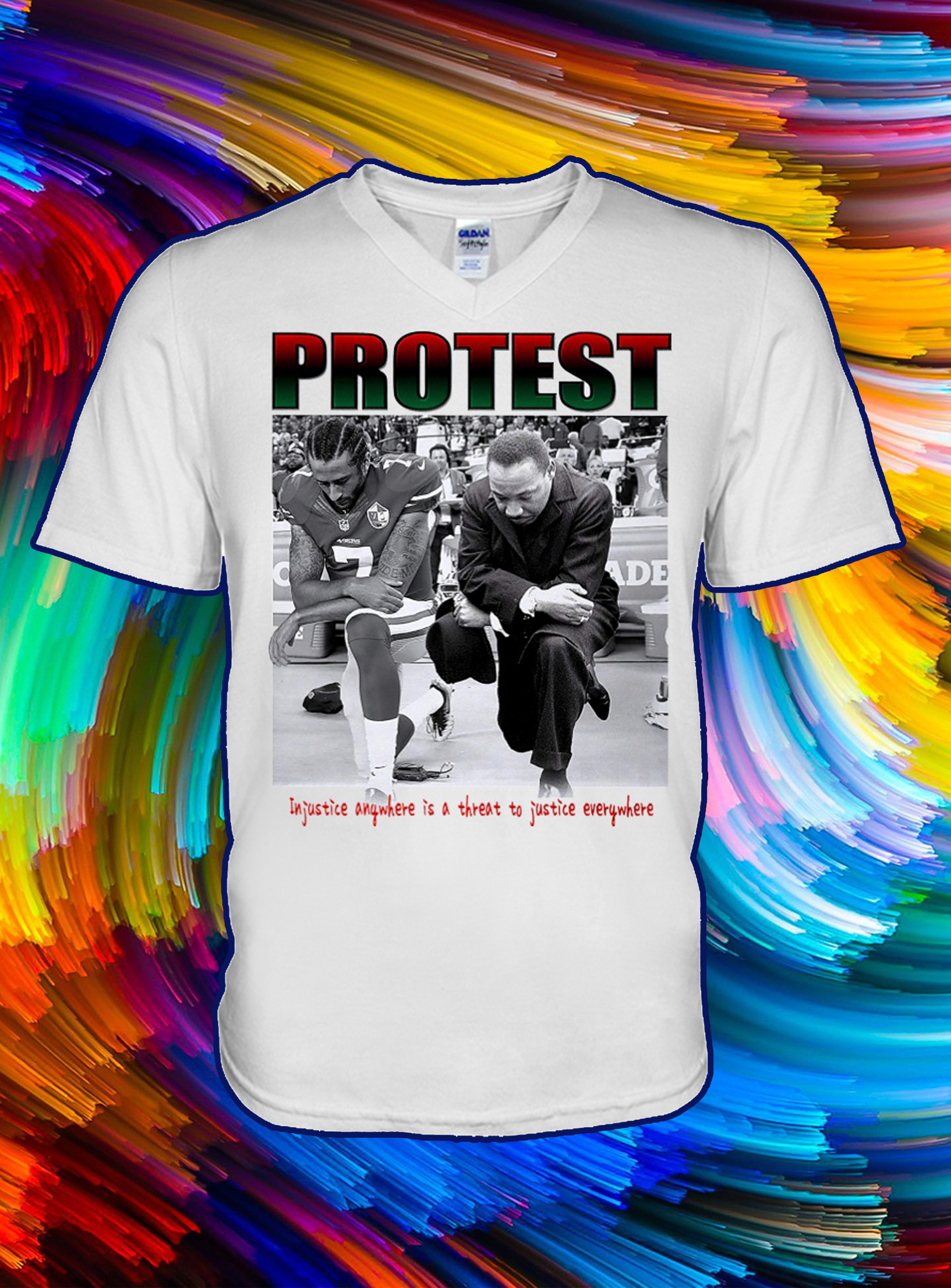 Take a knee Protest injustice anywhere is a threat to justice everywhere v-neck